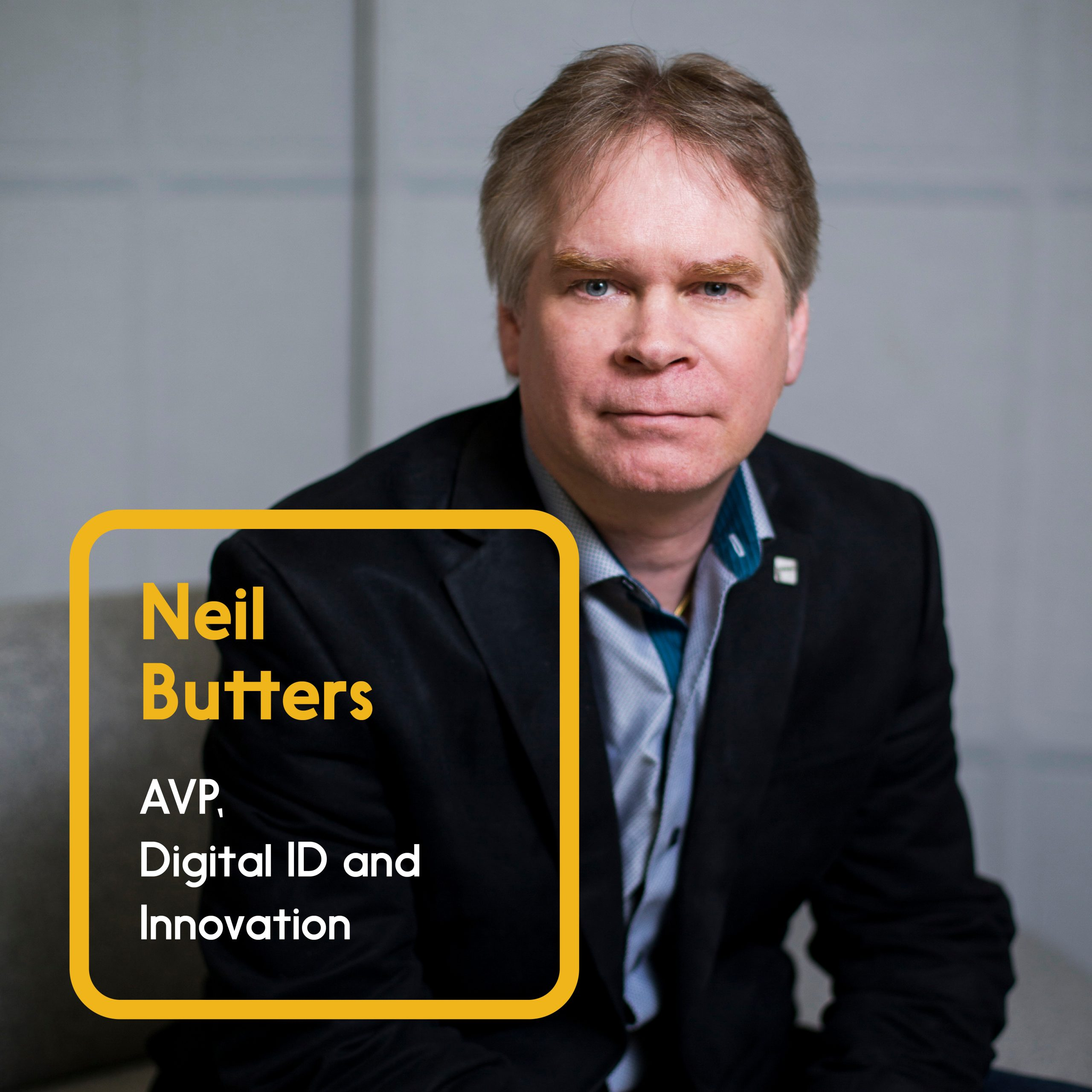 Neil Butters AVP, Digital ID and Innovation