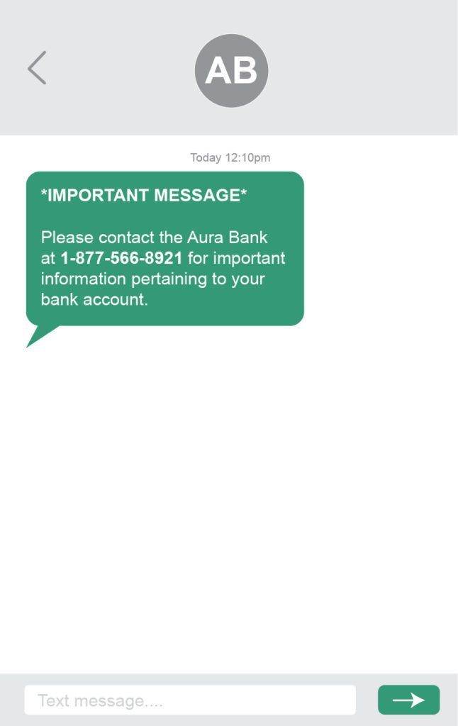 Text message: *IMPORTANT MESSAGE* Please contact the Aura Bank at 1-877-566-8921 for important information pertaining to your bank account.